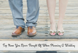 Top Items You Never Thought Of When Planning A Wedding (1)